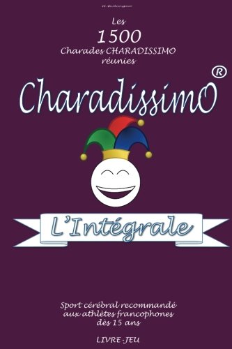 Charadissimo L'Integrale (Volume 4) (French Edition)