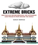 [(Extreme Bricks: Spectacular, Record-breaking, and Astounding Lego Projects from Around the World)] [Author: Sarah Herman] published on (January, 2014)