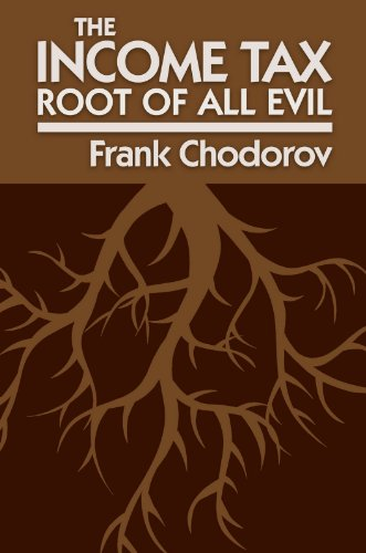 The Income Tax: Root of All Evil (Tax Free Income compare prices)