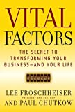img - for Vital Factors: The Secret to Transforming Your Business - And Your Life book / textbook / text book