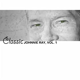 Classic Johnnie Ray, Vol. 1