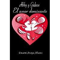 Abby y Gideon, El amor dominante