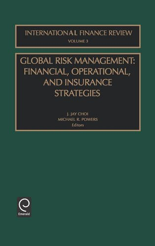 Global Risk Management: Financial, Operational, and Insurance Strategies (International Finance Review)