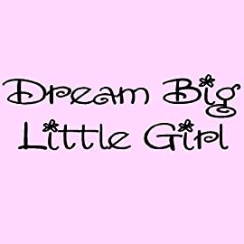 Dream Big Little Girl vinyl lettering wall sayings art decal quote sticker