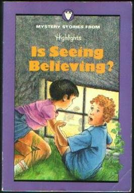 Is Seeing Believing?: And Other Mystery, Inc. Highlights for Children