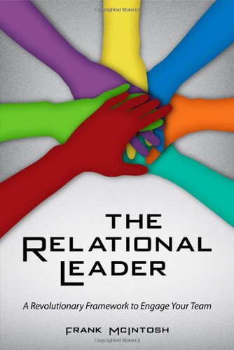 The Relational Leader: A Revolutionary Framework to...