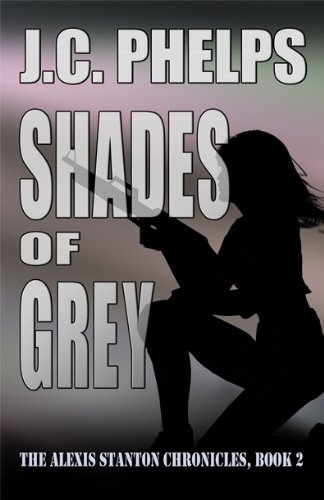 Shades of Grey (The Alexis Stanton Chronicles Book 2)