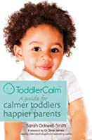 ToddlerCalm: A guide for calmer toddlers and happier parents (English Edition)