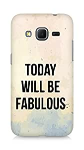 AMEZ today will be fabulous Back Cover For Samsung Galaxy Core Prime