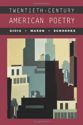 Twentieth-Century American Poetry by Dana Gioia, David Mason, and Meg Schoerke