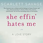 She Effin' Hates Me: A Love Story | [Scarlett Savage]