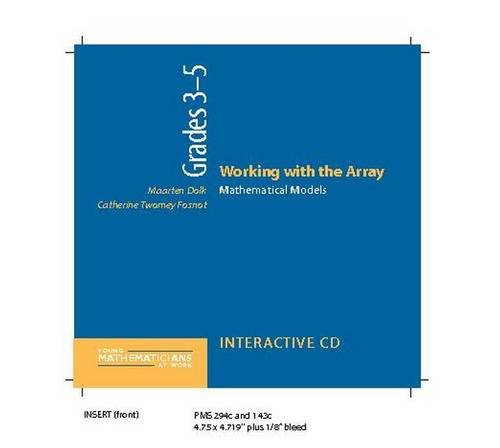 Working with the Array, Grades 3-5 (CD): Mathematical Models (Young Mathematicians at Work)