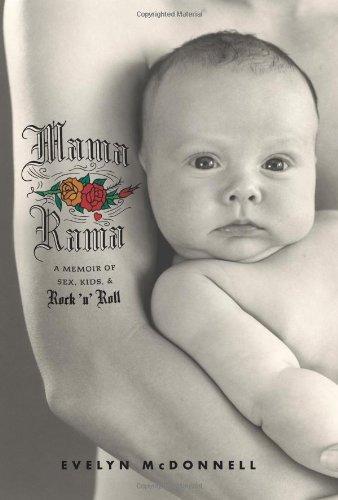 Image for publication on Mamarama: A Memoir of Sex, Kids, & Rock 'n' Roll