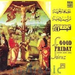 Fairuz - Good Friday - Eastern Sacred Songs - Zortam Music