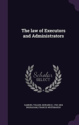 The law of Executors and Administrators