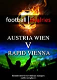Football Rivalries: Austria Wein v Rapid Vienna [DVD]