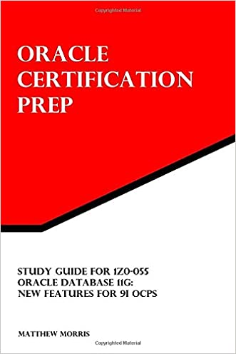 Study Guide for 1Z0-055: Oracle Database 11g: New Features for 9i OCPs: Oracle Certification Prep