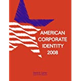 "American Corporate Identity 2008von ""David E. Carter"""
