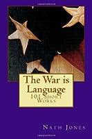 The War is Language: 101 Short Works (On Impulse)