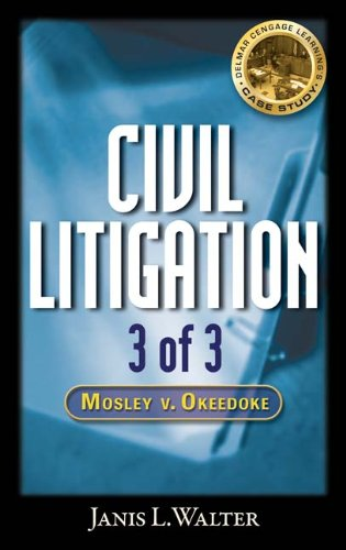 Civil Litigation Case Study #3 CD-ROM: Mosley v. Okeedoke