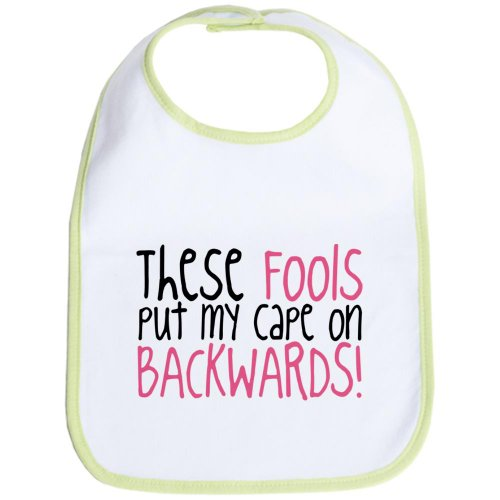 Cafepress These Fools Put My Cape On Backwards Bib Bib - Standard Kiwi back-510307