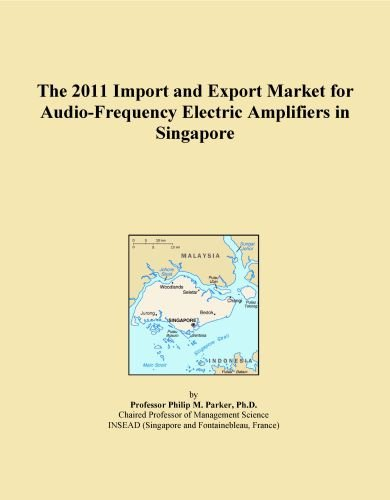 The 2011 Import and Export Market for Audio-Frequency Electric Amplifiers in Singapore