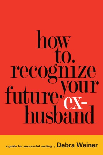 <strong>Debra Weiner Brings KND Readers A Clear, Concise Guide For Dating & Relationships in <em>HOW TO RECOGNIZE YOUR FUTURE EX-HUSBAND</em> - 4.4 Stars on Amazon and Now $3.99 on Kindle</strong>