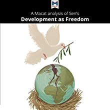 A Macat Analysis of Amartya Sen's Development as Freedom Audiobook by Janna Miletzki, Nick Broten Narrated by  Macat.com