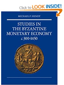 Studies in the Byzantine Monetary Economy c.300-1450 Michael F. Hendy