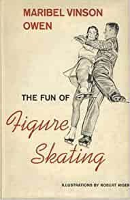 The Fun of Figure Skating A Primer of the Art Sport