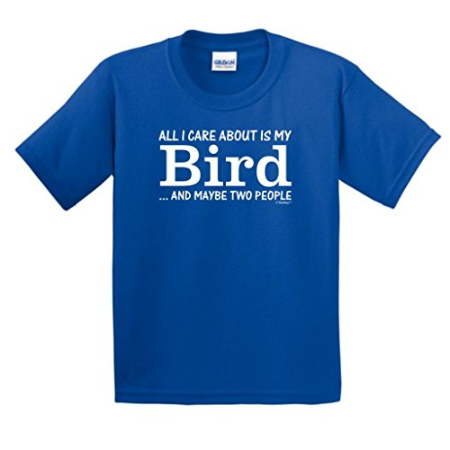 All I Care About Is My Bird And Maybe Two People Youth T-Shirt Large Royal