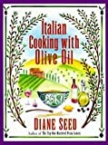 Italian Cooking With Olive Oil (0688127886) by Seed, Diane