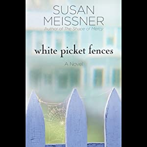 White Picket Fences | [Susan Meissner]