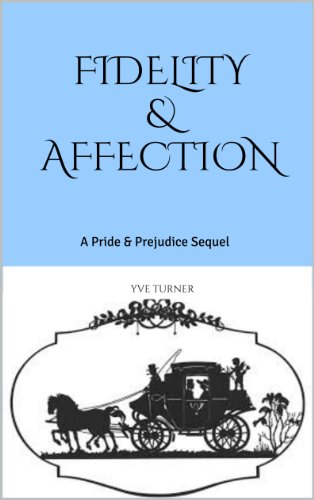 Fidelity & Affection: A Pride & Prejudice Sequel PDF