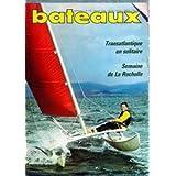 BATEAUX [No 170] du 31/07/1972 - transatlantique en solitaire - semaine de la rochelle sommaire editorial - la...