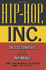 Hip-Hop, Inc. : Success Strategies of the Rap Moguls
