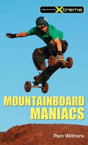 Mountainboard Maniacs (Take It To The Xtreme) Mountainboard Maniacs