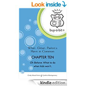 buy-a-bit Chapter 10: Toddlers to Age 5ish ~ Oh Behave. What to do when kids won't. (What Great Parents Have in Common)