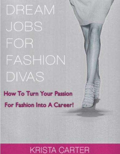 Dream Jobs For Fashion Divas: How To Turn Your Passion For Fashion Into A Career