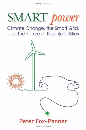 Smart Power: Climate Change, the Smart Grid, and the...