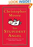 The Stupidest Angel: A Heartwarming Tale of Christmas Terror (Pine Cove Series)