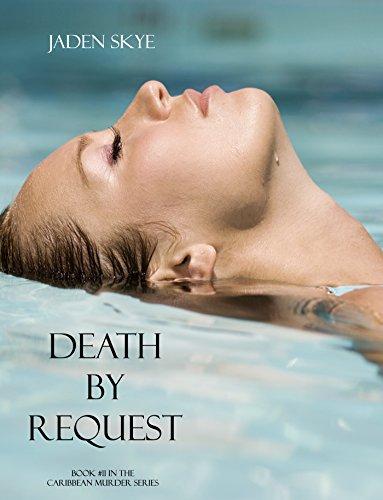 Jaden Skye - Death by Request (Book #11 in the Caribbean Murder series)
