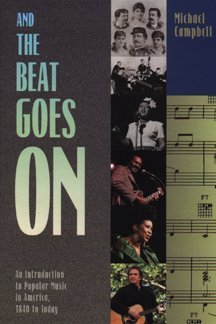 And the Beat Goes On: An Introduction to Popular Music in America, 1840 to Today (Popular Music In America Campbell compare prices)