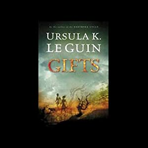 Gifts: Annals of the Western Shore, Book 1 | [Ursula K. Le Guin]