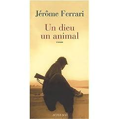Un dieu un animal - Jérôme Ferrari