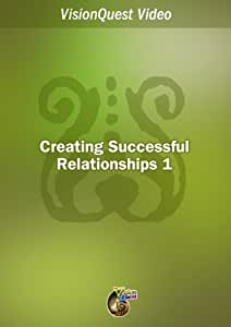 Creating Successful Relationships  part 1