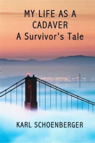 My Life As A Cadaver: A Survivor'S Tale
