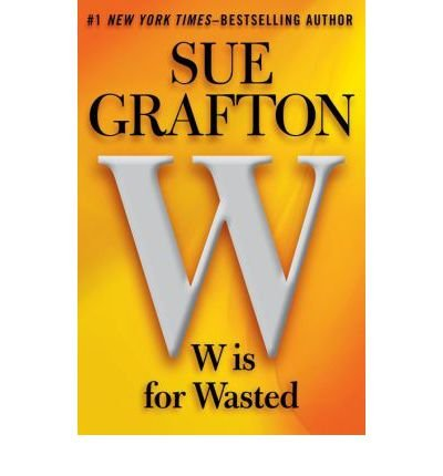 W Is for Wasted by Sue Grafton