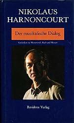 Der musikalische Dialog: Gedanken zu Monteverdi, Bach und Mozart