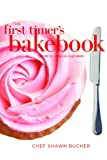 The First Timers Guide to Cakes (First Timers Baking Book 5)
